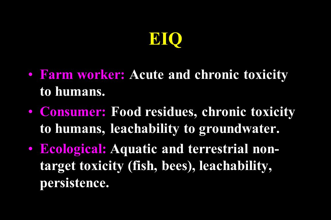 EIQ Farm worker: Acute and chronic toxicity to humans.