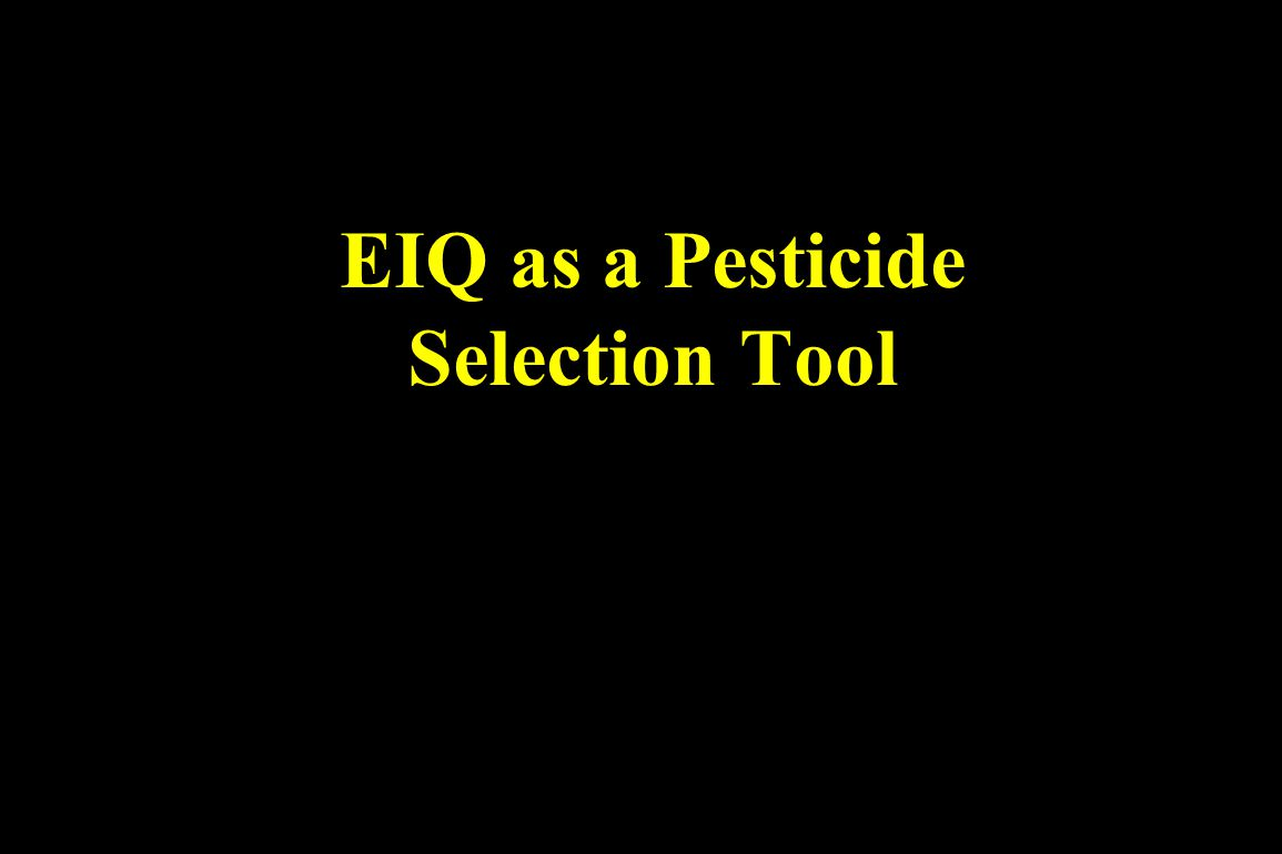 EIQ as a Pesticide Selection Tool