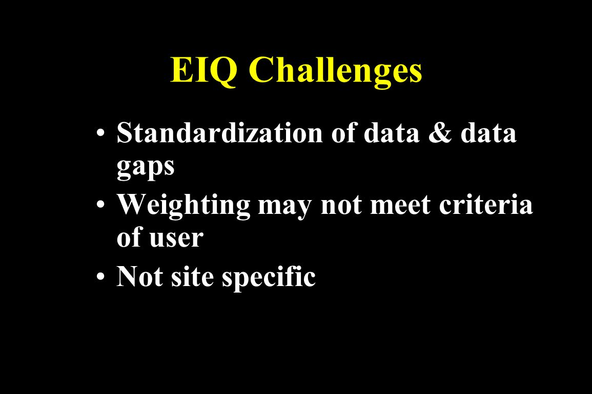 EIQ Challenges Standardization of data & data gaps