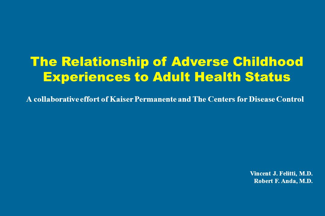 The Relationship of Adverse Childhood