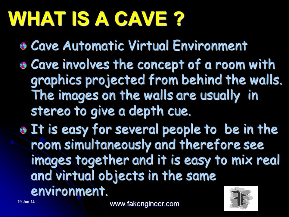 WHAT IS A CAVE Cave Automatic Virtual Environment