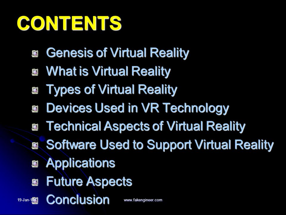 CONTENTS Genesis of Virtual Reality What is Virtual Reality
