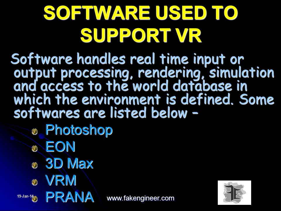 SOFTWARE USED TO SUPPORT VR