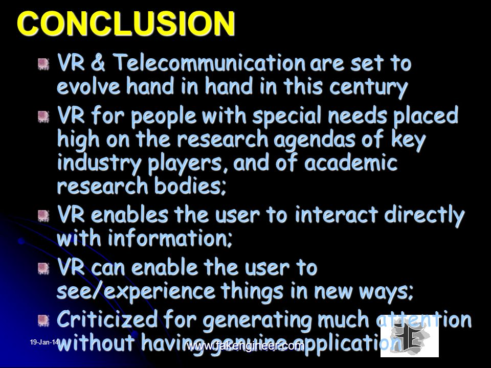 CONCLUSION VR & Telecommunication are set to evolve hand in hand in this century.