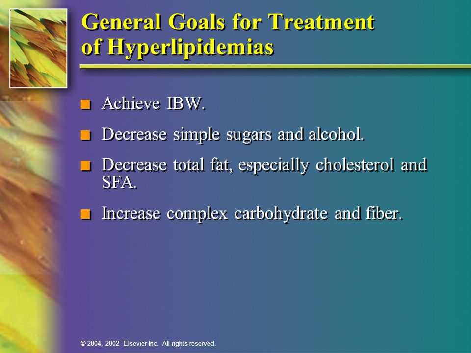 General Goals for Treatment of Hyperlipidemias