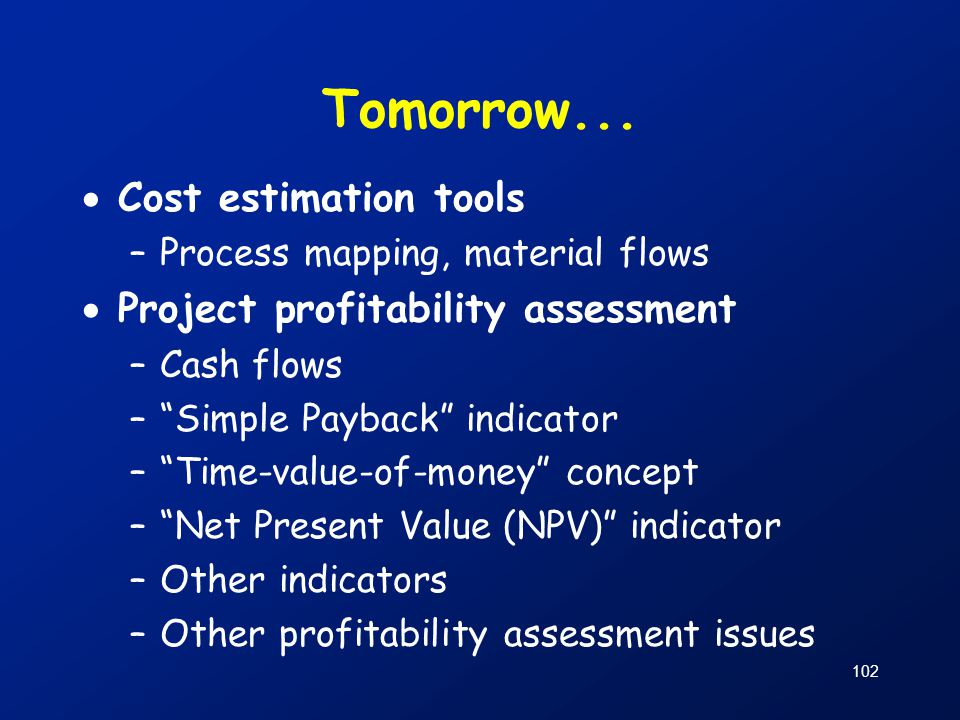 Tomorrow... Cost estimation tools Project profitability assessment