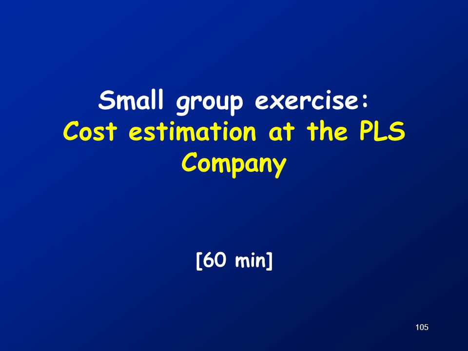 Small group exercise: Cost estimation at the PLS Company