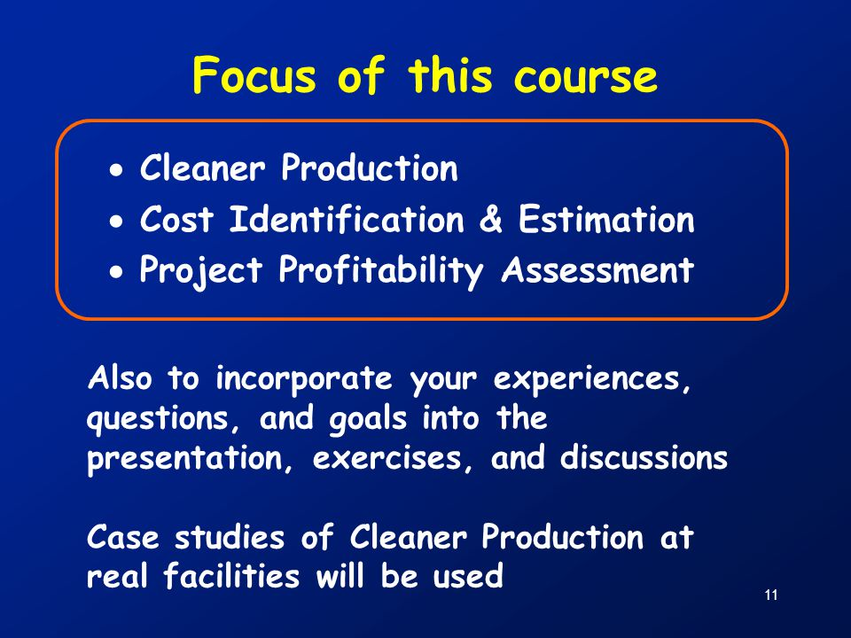 Focus of this course Cleaner Production