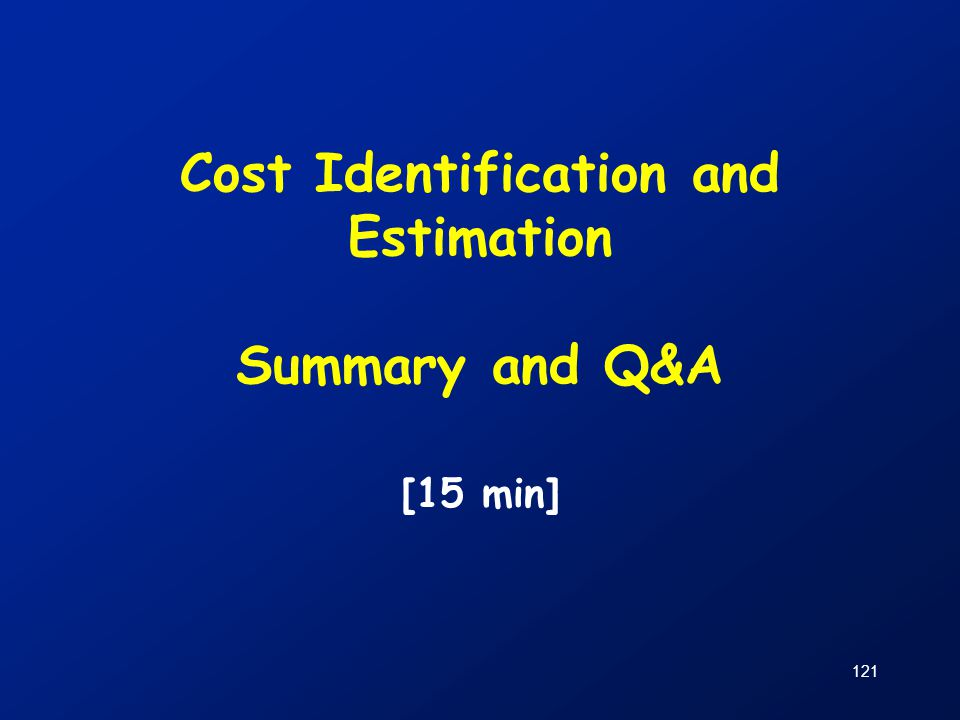 Cost Identification and Estimation Summary and Q&A