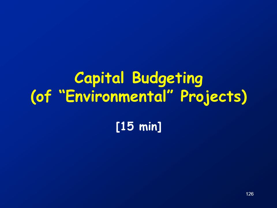Capital Budgeting (of Environmental Projects)