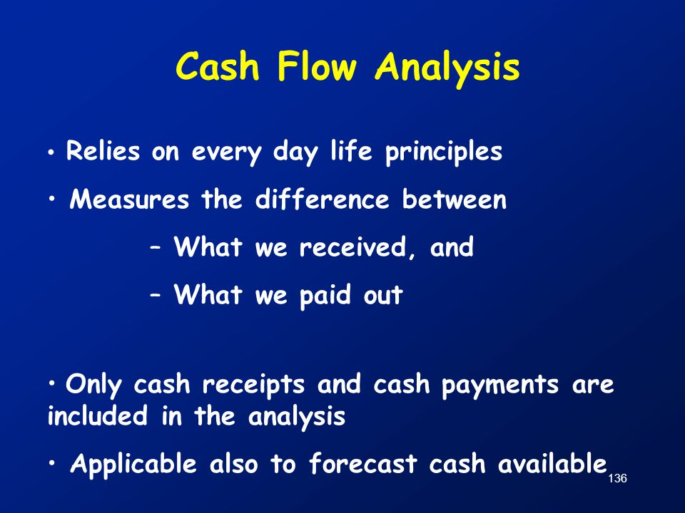 Cash Flow Analysis Measures the difference between