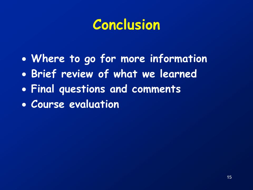 Conclusion Where to go for more information