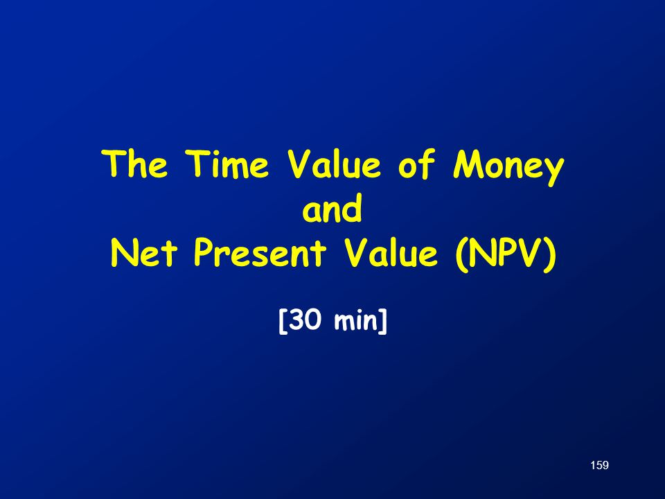 The Time Value of Money and Net Present Value (NPV)