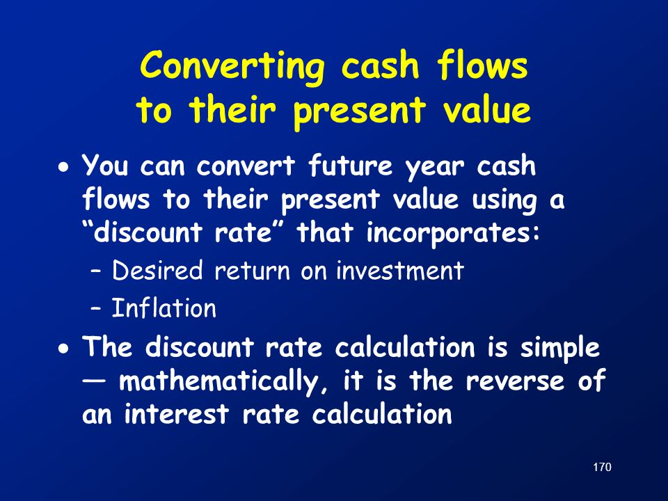 Converting cash flows to their present value