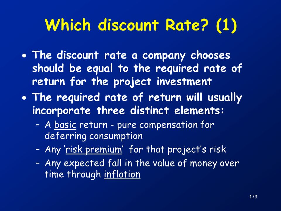 Which discount Rate (1) The discount rate a company chooses should be equal to the required rate of return for the project investment.