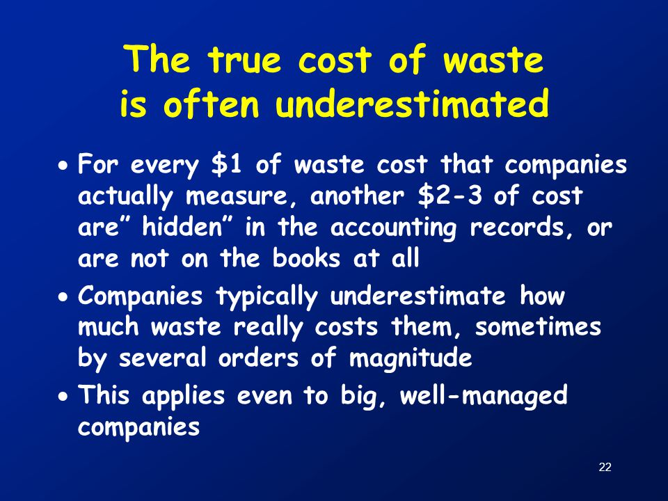 The true cost of waste is often underestimated