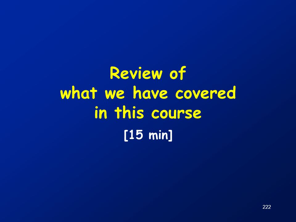 Review of what we have covered in this course