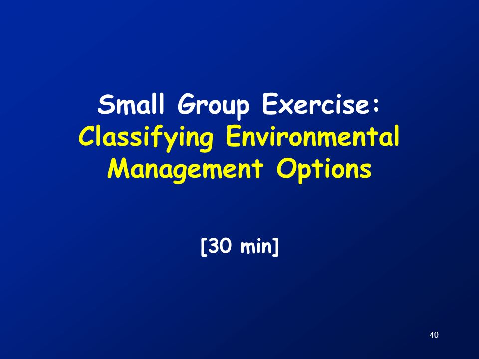 Small Group Exercise: Classifying Environmental Management Options