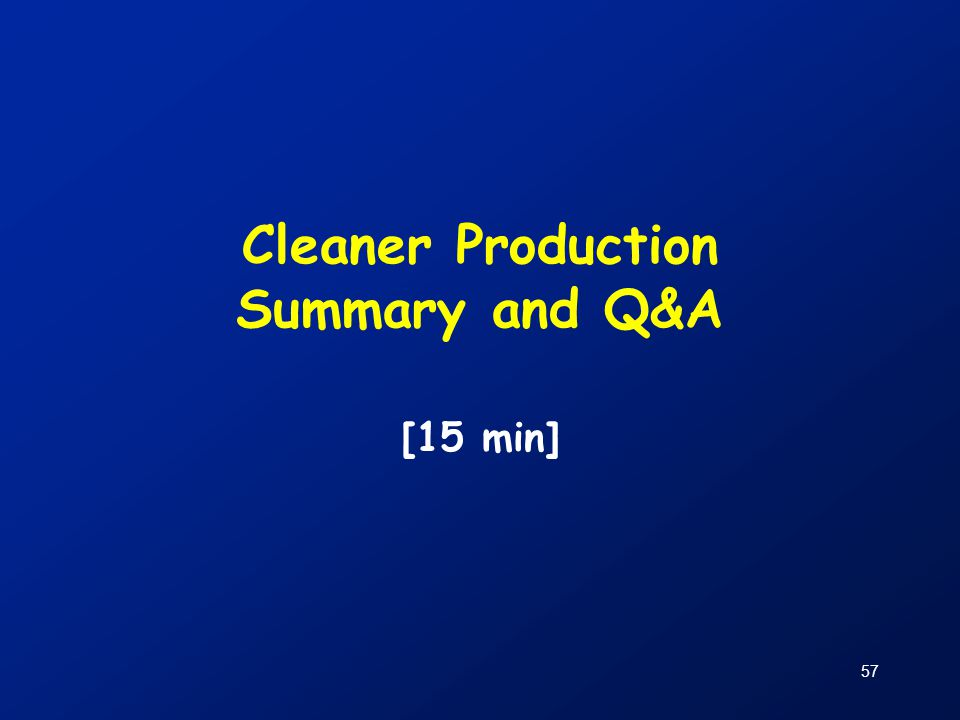 Cleaner Production Summary and Q&A