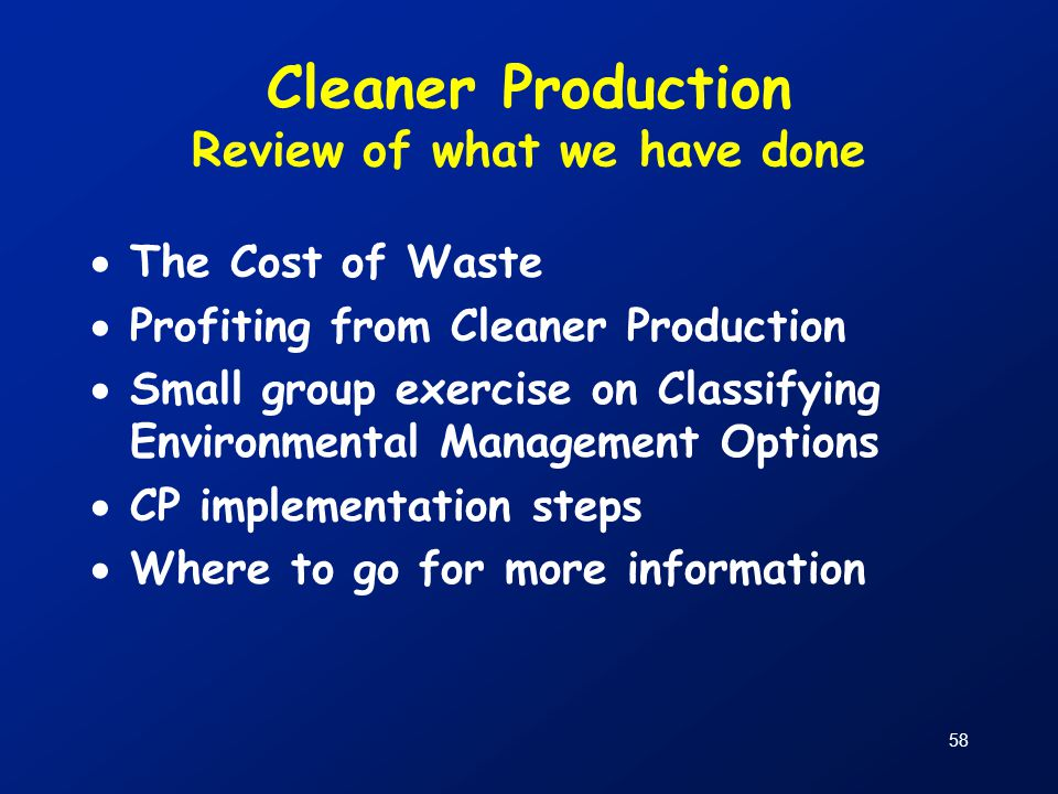 Cleaner Production Review of what we have done