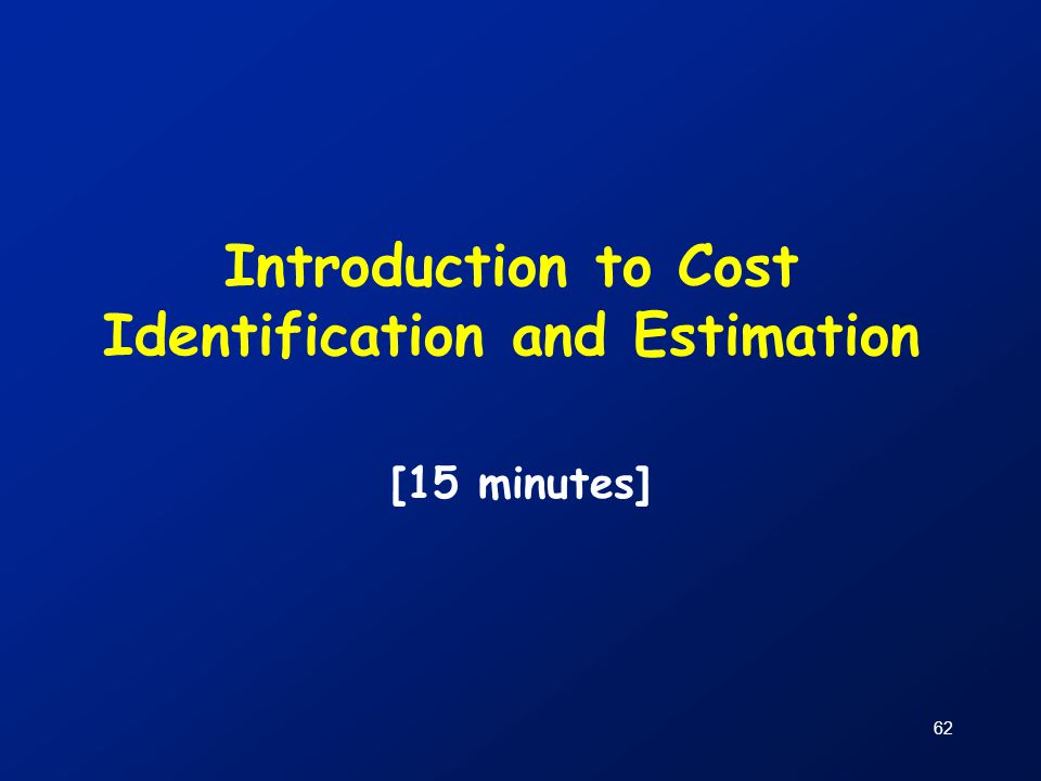 Introduction to Cost Identification and Estimation