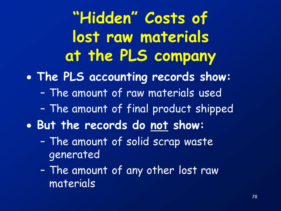 Hidden Costs of lost raw materials at the PLS company