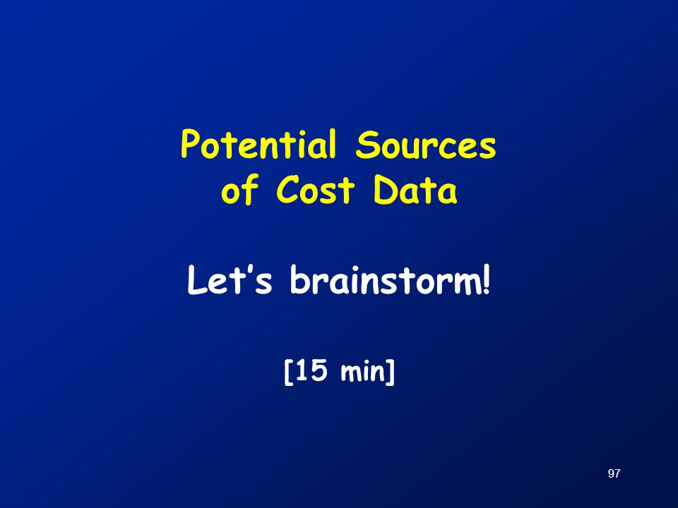 Potential Sources of Cost Data Let's brainstorm!