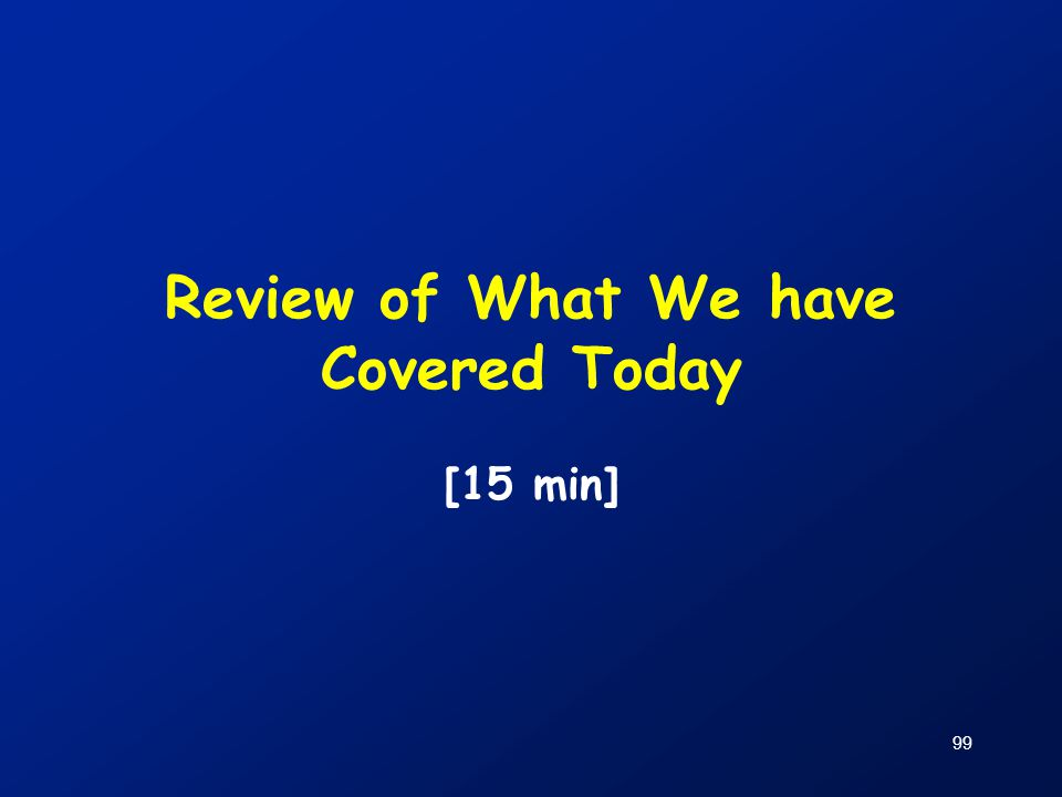 Review of What We have Covered Today