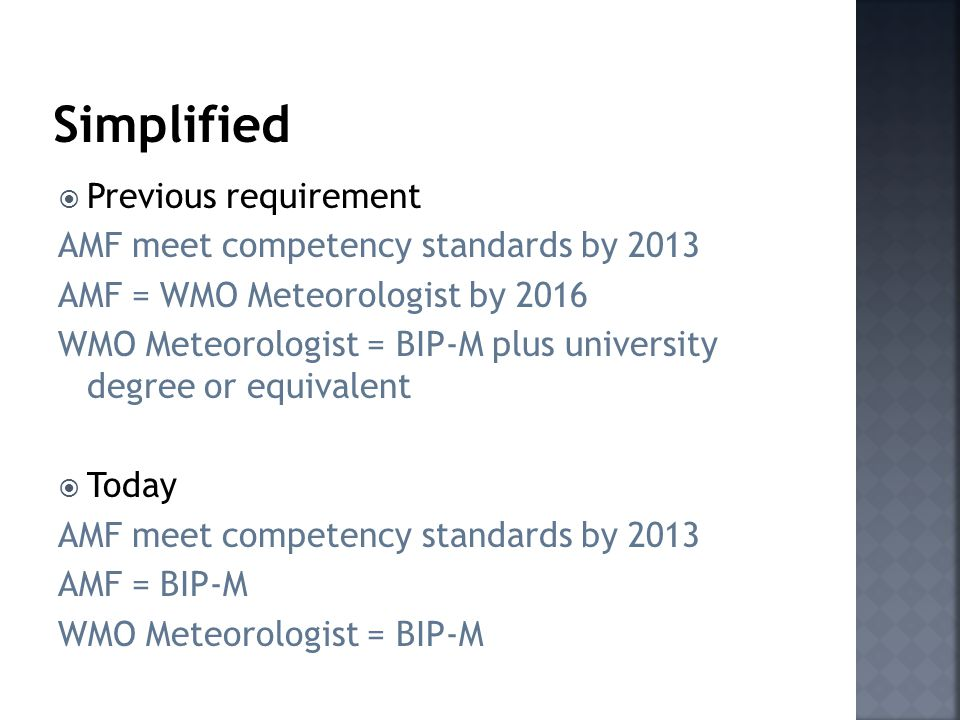 Simplified Previous requirement AMF meet competency standards by 2013