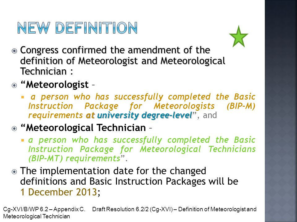New definition Congress confirmed the amendment of the definition of Meteorologist and Meteorological Technician :