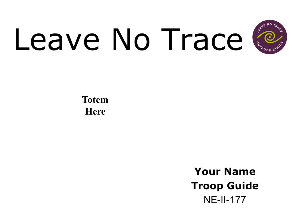 Leave No Trace Totem Here Your Name Troop Guide NE-II-177