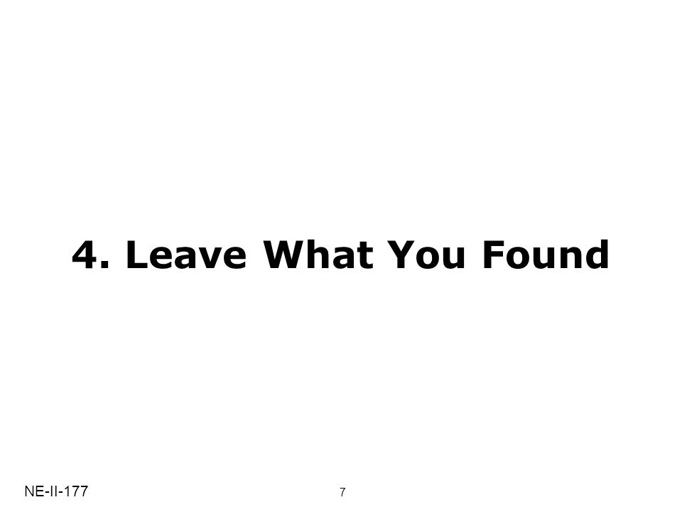 4. Leave What You Found NE-II-177 7