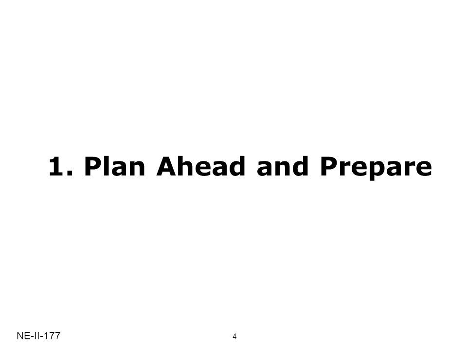 1. Plan Ahead and Prepare NE-II-177 4