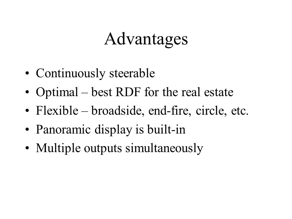 Advantages Continuously steerable
