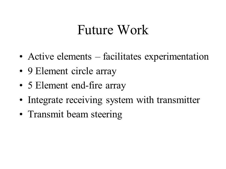 Future Work Active elements – facilitates experimentation