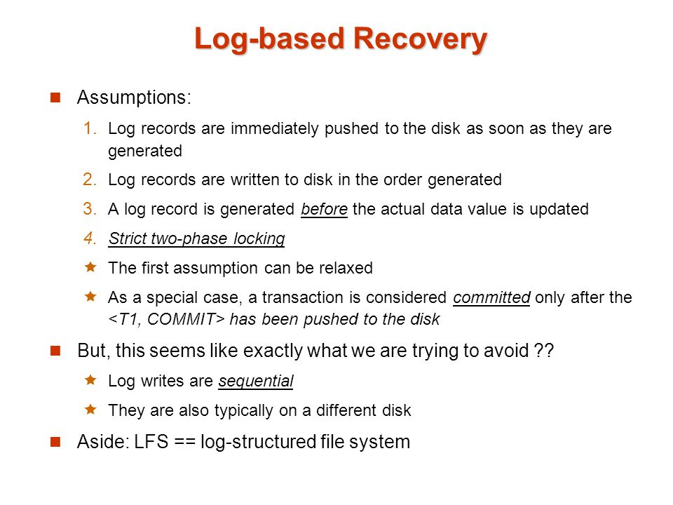 Log-based Recovery Assumptions: