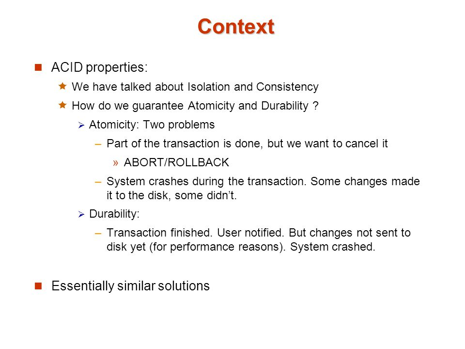 Context ACID properties: Essentially similar solutions