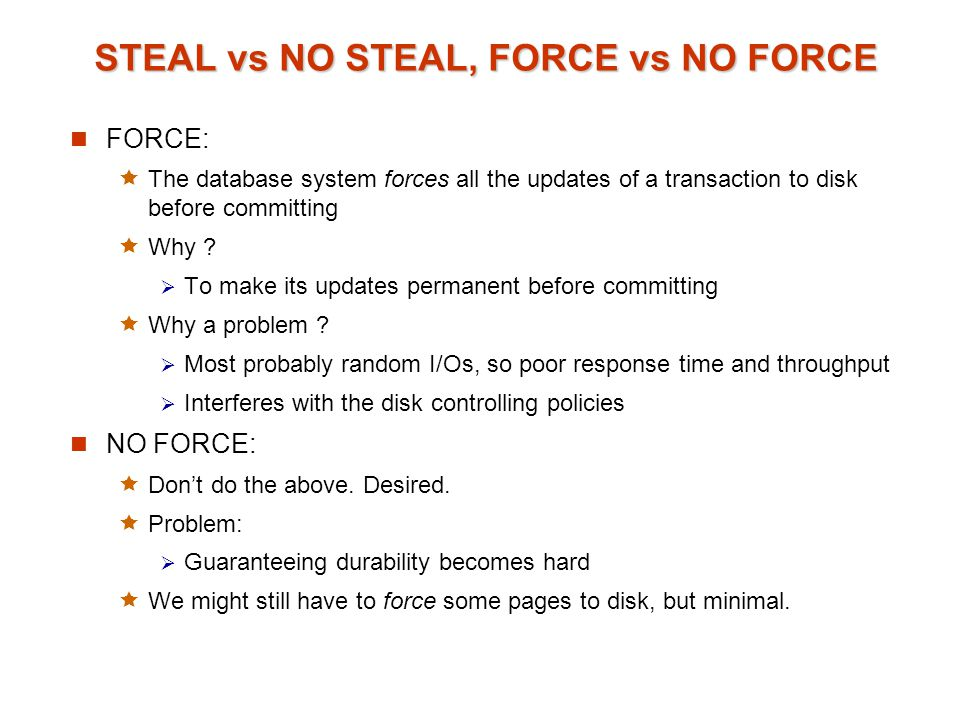 STEAL vs NO STEAL, FORCE vs NO FORCE