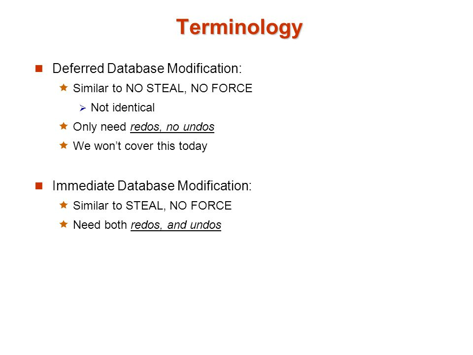Terminology Deferred Database Modification:
