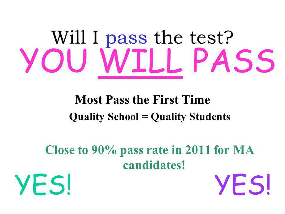 YOU WILL PASS YES! YES! Will I pass the test Most Pass the First Time