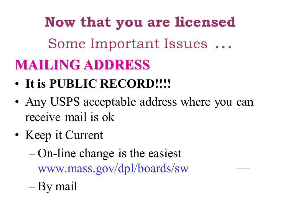 Now that you are licensed Some Important Issues …