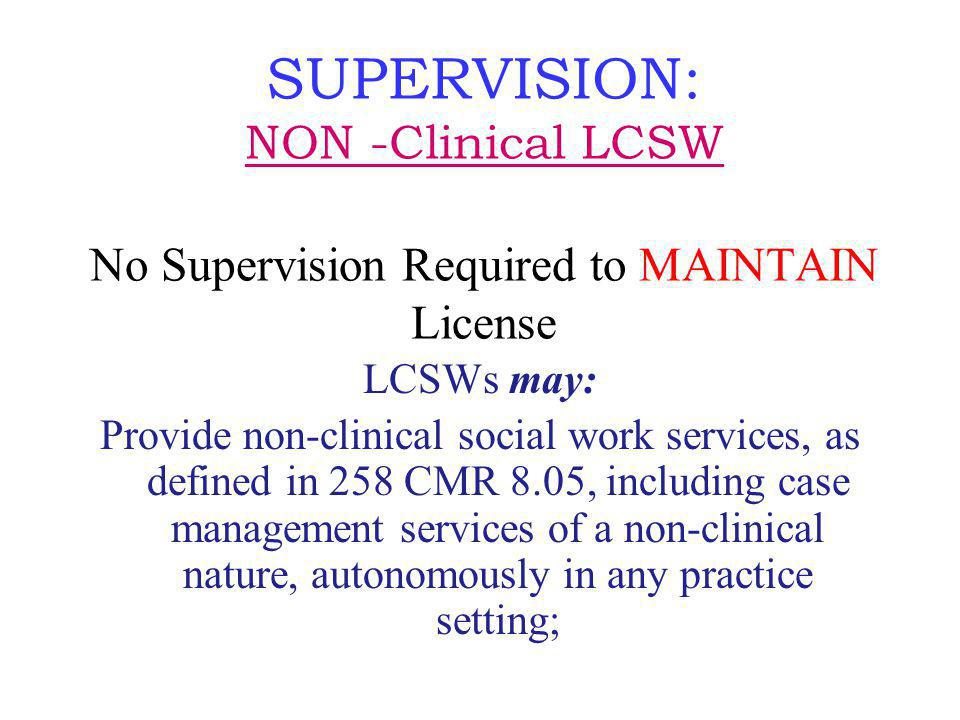 SUPERVISION: NON -Clinical LCSW No Supervision Required to MAINTAIN License