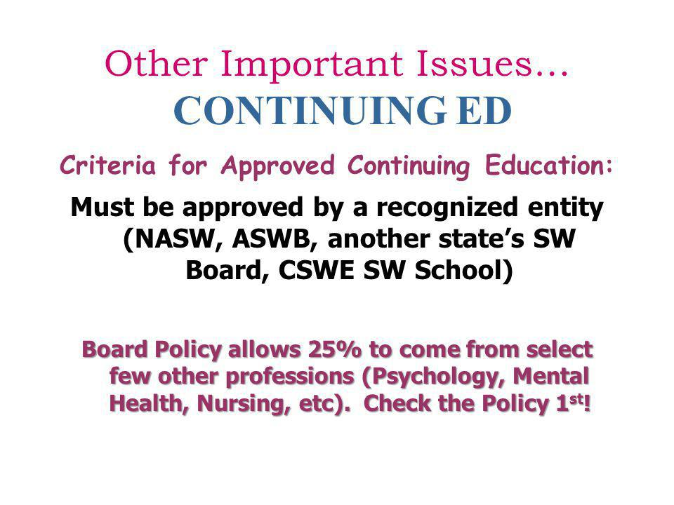 Other Important Issues… CONTINUING ED