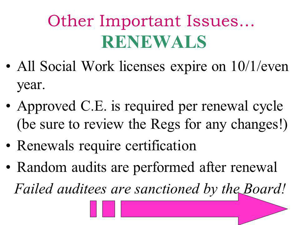 Other Important Issues… RENEWALS