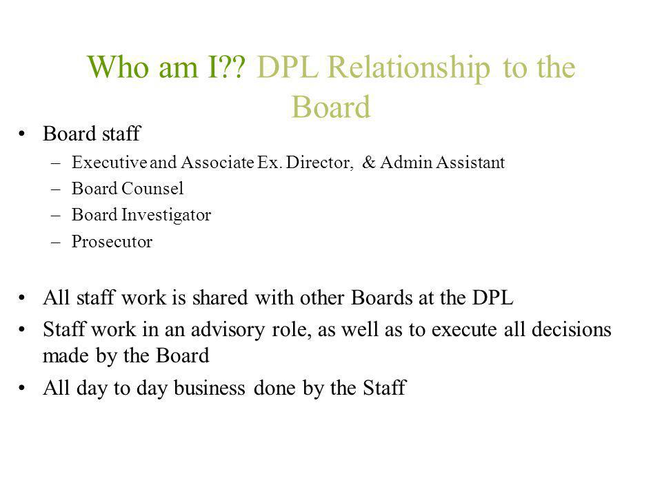 Who am I DPL Relationship to the Board