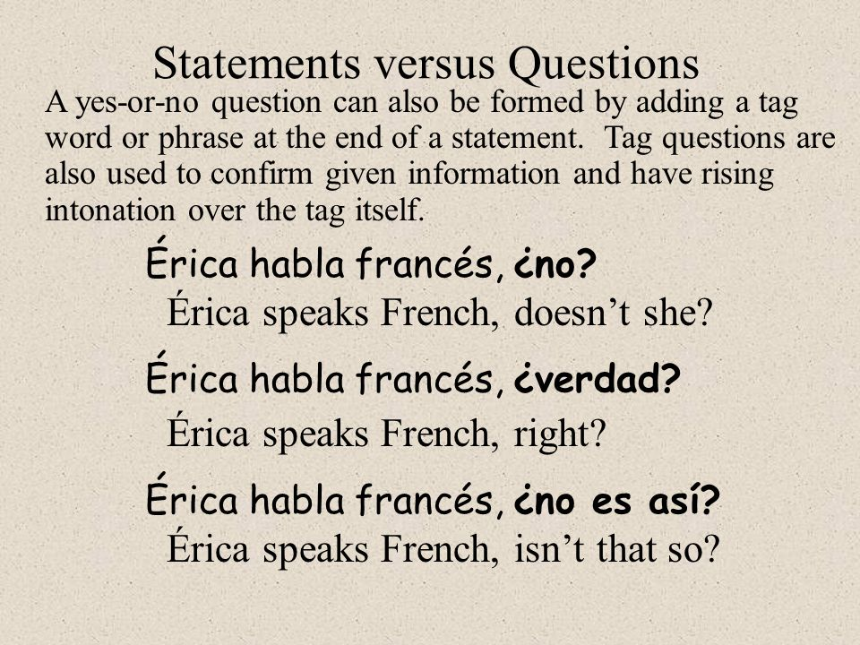 Statements versus Questions