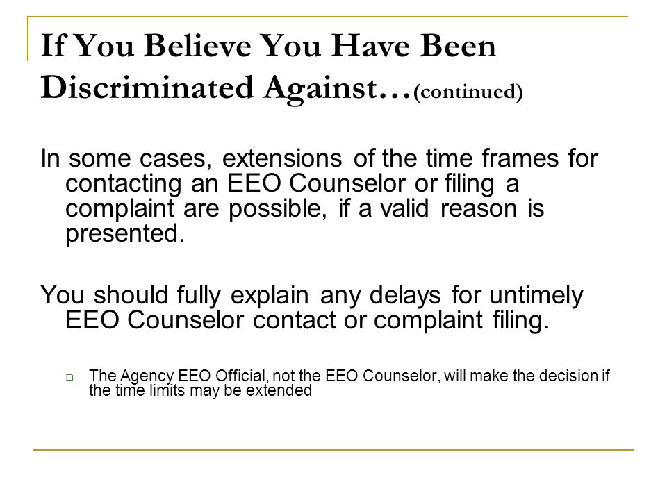 If You Believe You Have Been Discriminated Against…(continued)