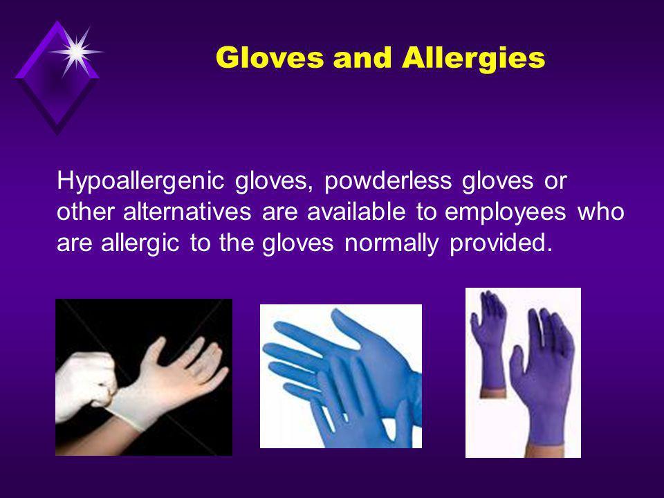 Gloves and Allergies Hypoallergenic gloves, powderless gloves or