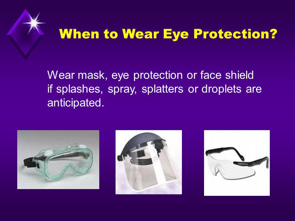 When to Wear Eye Protection