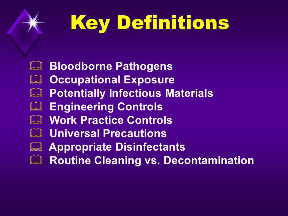 Key Definitions Bloodborne Pathogens Occupational Exposure